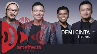 Download Brothers - Demi Cinta (Official Lyric Video)