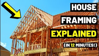 All House Framing EXPLAINED...In Just 12 MINUTES! (House Construction/Framing Members)