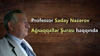 Gəncə 1993 - Professor Saday Nəzərov Ağsaqqallar Şurası haqqında