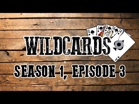 Wildcards - Season 1, Episode 3 - #DeadlandsReloaded