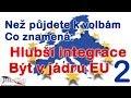Evropska integrace 2.část: Ztráta suverenity