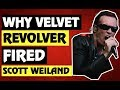 Why Scott Weiland Was Fired From Velvet Revolver!