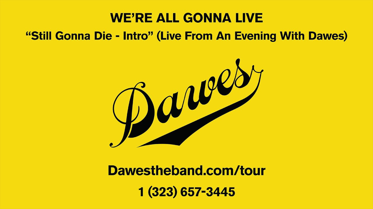 dawes-still-gonna-die-intro-live-from-an-evening-with-dawes-dawes