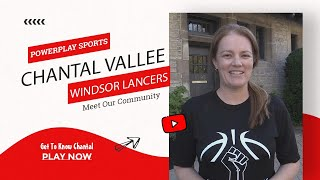 Chantal Vallee, Meet Our Community