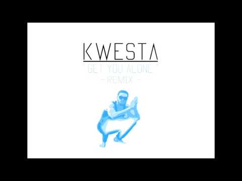 Maejor - Get you alone ( KWESTA Remix )