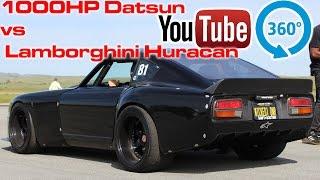 1000hp Turbo Datsun Z vs Lamborghini Huracan | 360° Racing Video