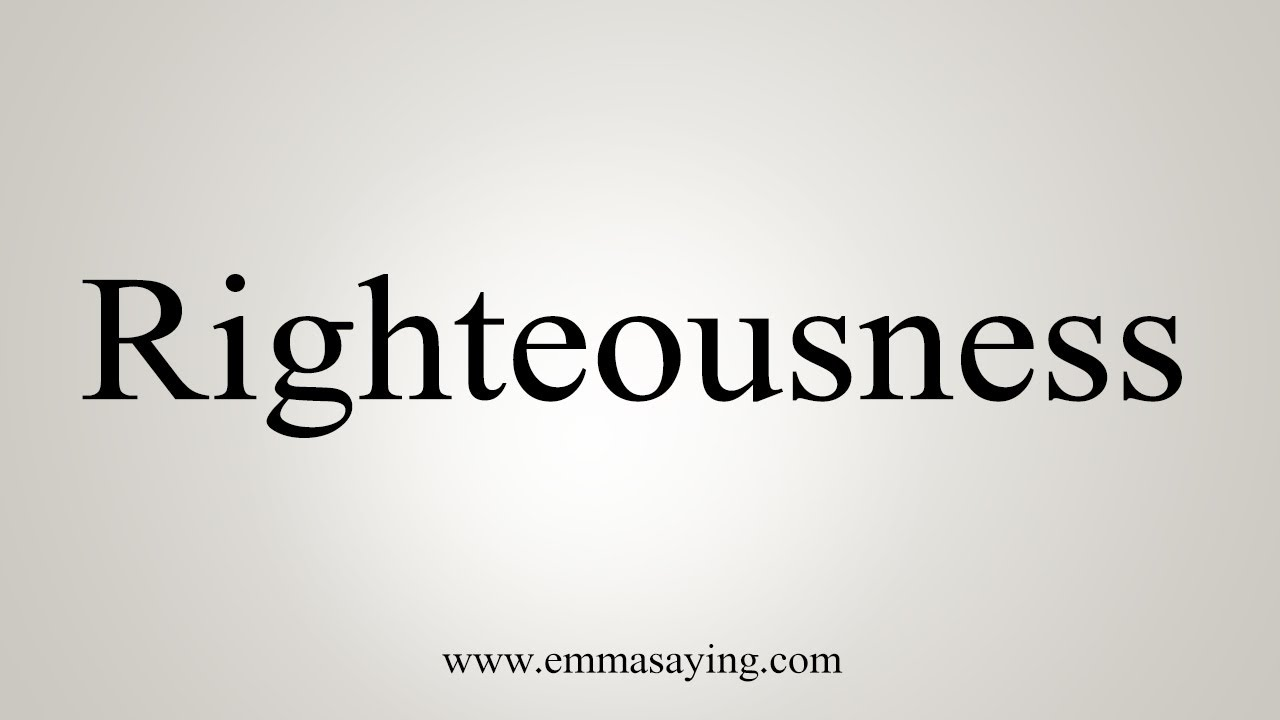 How To Say Righteousness