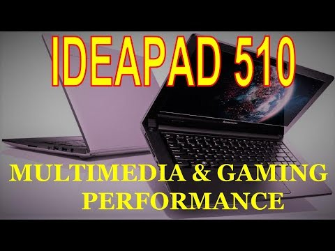 Lenovo Ideapad : 510 multimedia features   Performance   Review   Gaming