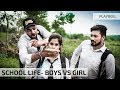 School Life - Boys Vs Girl || Desi Comedy || PLAYREEL ||