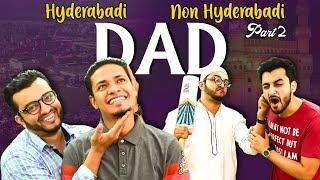 Hyderbadi Dad vs Non Hyderabadi Dad 2 | Comedy | The Baigan Vines