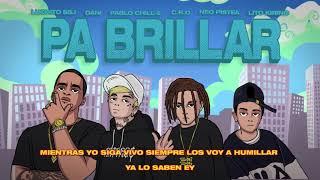 """Lucho SSJ - """"Pa' Brillar Remix"""" Ft. Pablo Chill E , DANI , C.R.O , Lito Kirino , Neo Pistea."""