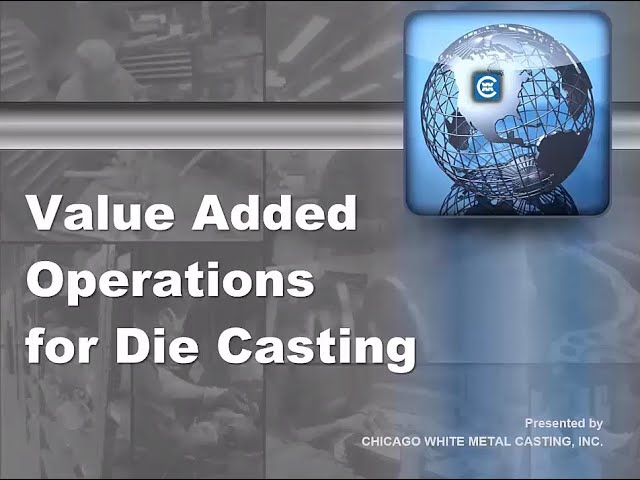 Value Added Operations Die Casting Webinar August 2016