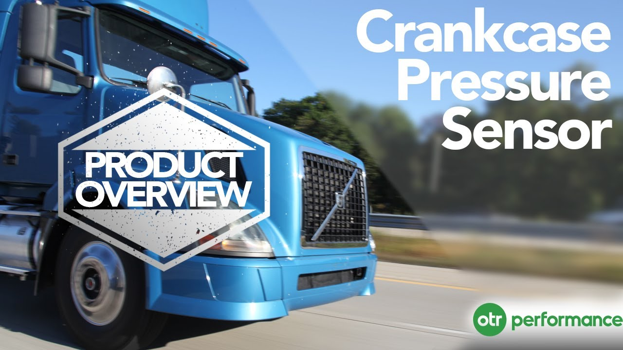 Volvo Truck Crankcase Pressure Sensor | Product Overview | OTR Performance