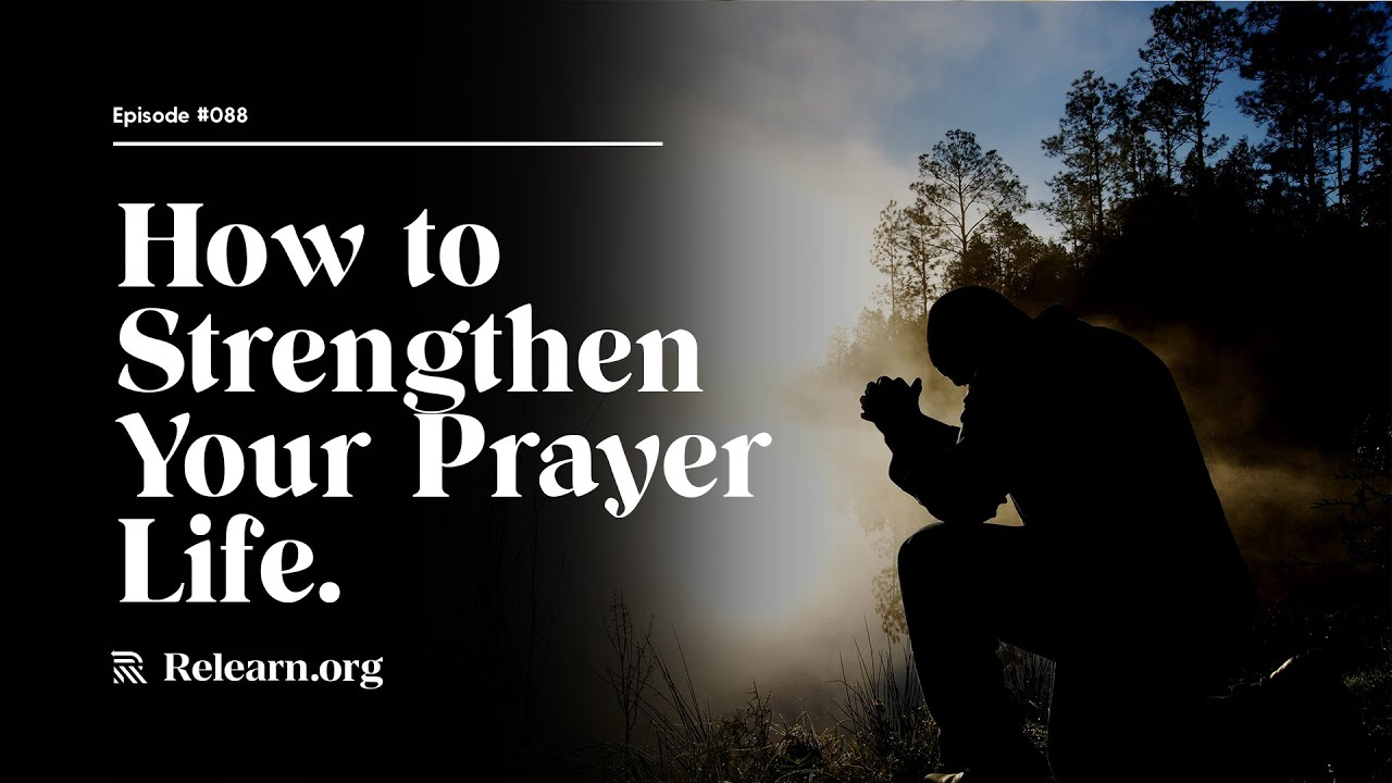 Real Christianity: How to Strengthen Your Prayer Life.