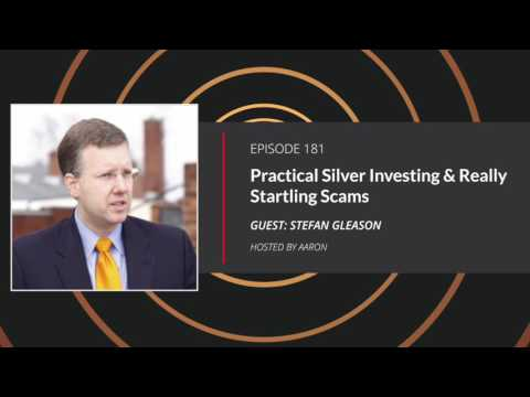 E181: Practical Silver Investing & Really Startling Scams