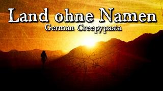 Land ohne Namen  - German CREEPYPASTA (Grusel, Horror, Hörbuch) DEUTSCH