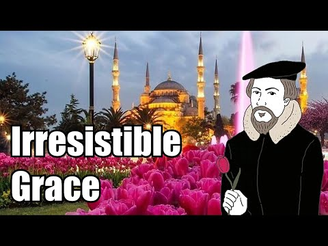 Part 4 : Calvinism and Islam are the Same Religion : Irresistible Grace