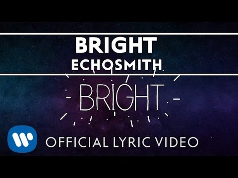 Echosmith - Bright [OFFICIAL LYRIC VIDEO]