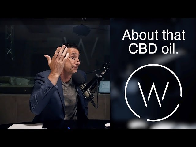 About that CBD oil.