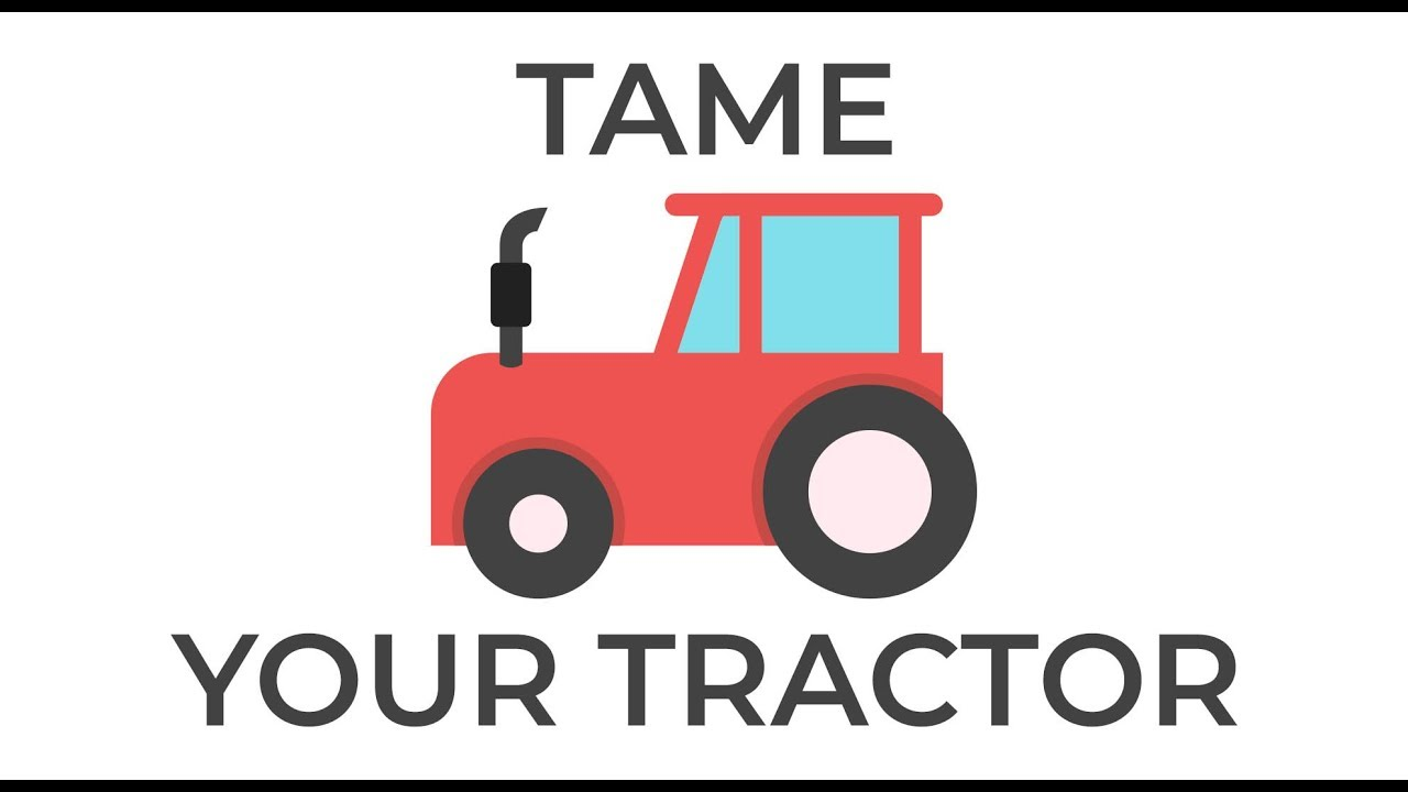 Tame Your Tractor