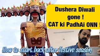 CAT Daily ! Diwali/ Dushera gone - Padhai pe Dhyan !