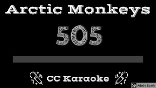 Arctic Monkeys • 505 (CC) [Karaoke Instrumental Lyrics]