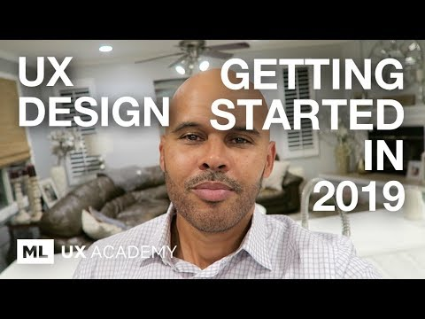 Getting Started in UX Design in 2019 - Advice, Tips and Ideas