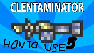 How to Use the Clentaminator in Terraria