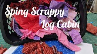 Spring Scrappy Log Cabin Live Stream