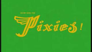 The Pixies - Weird in my school