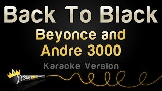 Beyoncé and Andre 3000 - Back To Black (Karaoke Version)