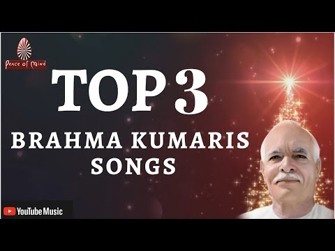 TOP 3 MEDITATION SONGS | BRAHMA KUMARIS | BK BEST SONG | PEACE OF MIND TV