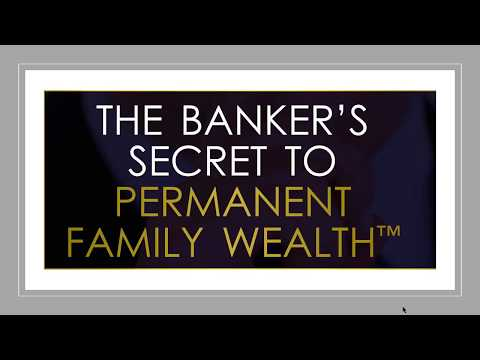 The Banker's Secret to Permanent Family Wealth