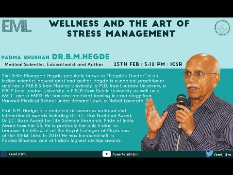 """""""Wellness and the art of stress management"""" an Extra Mural Lecture by Dr.B.M.Hegde"""