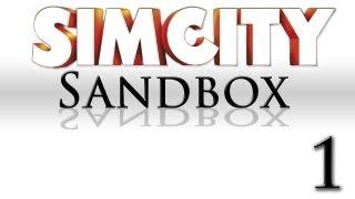 SimCity Sandbox Mode [Part 1]