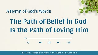 """The Path of Belief in God Is the Path of Loving"" 