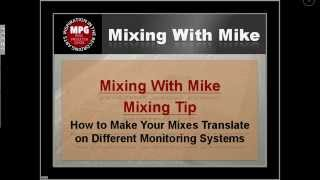 How to Make Your Mixes Translate - Mixing With Mike Mixing Tip