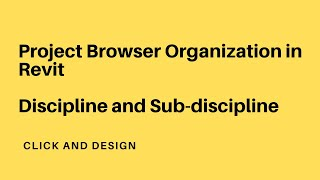 Download Project Browser Organization in Revit | Discipline and Sub Discipline Creation