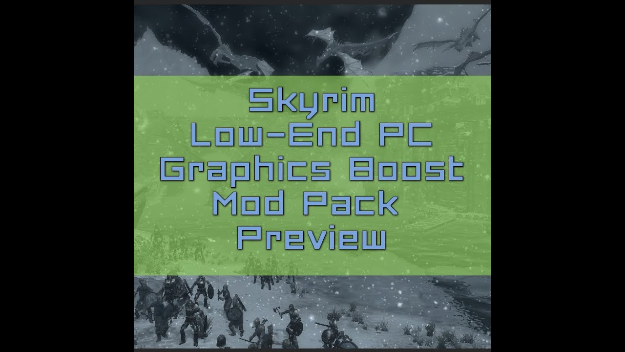 Weak PC, Graphics Boost Mod Pack for Skyrim - Modderly