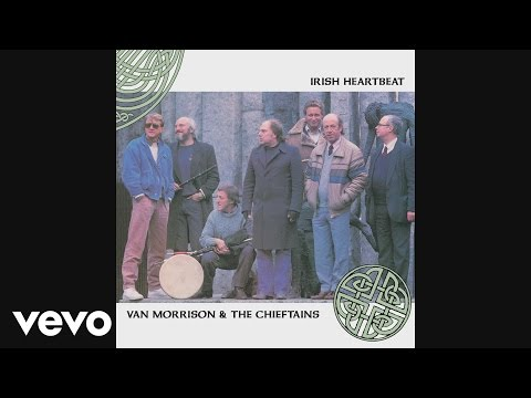 Van Morrison, The Chieftans - Irish Heartbeat (Audio)