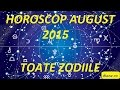 Horoscop august 2015 pe YouTube
