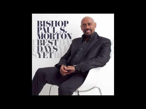 Bishop Paul Morton - Something Happens