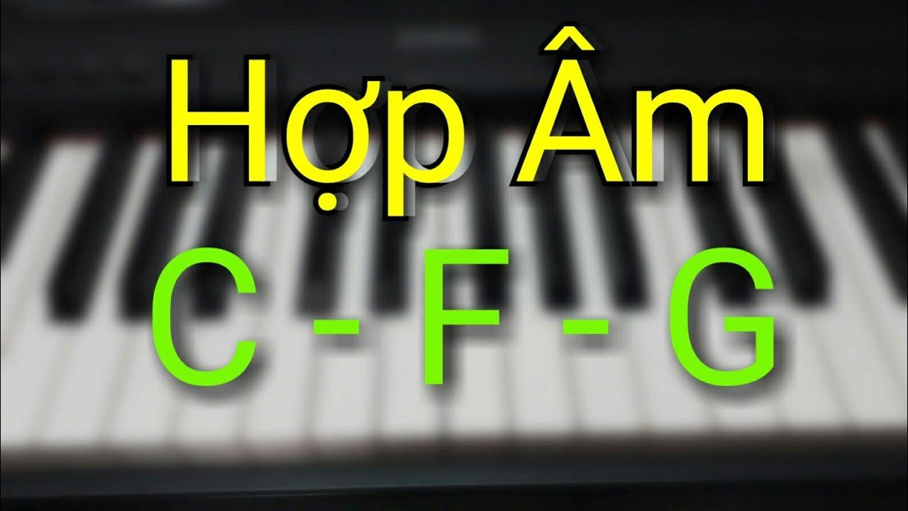 Hợp âm C – F – G (Hướng dẫn Piano cơ bản dễ hiểu)