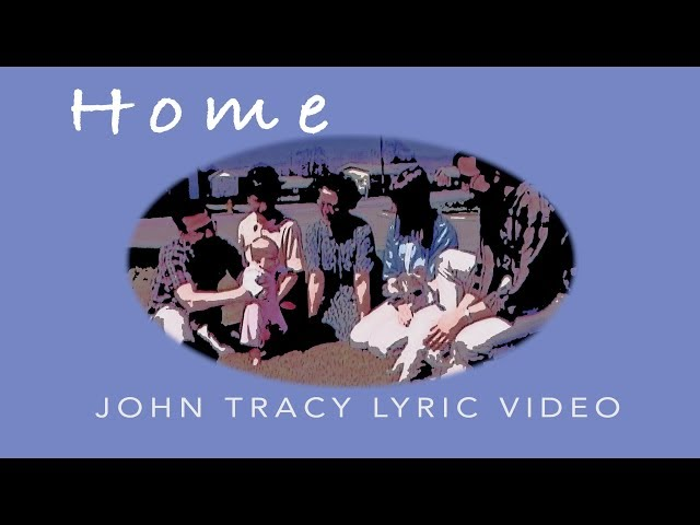 Home - John Tracy (Official Lyric Video)