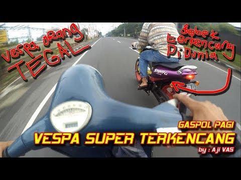 Top Speed Vespa Super Terkencang Roda Kecil Orang Tegal    Aji VAS