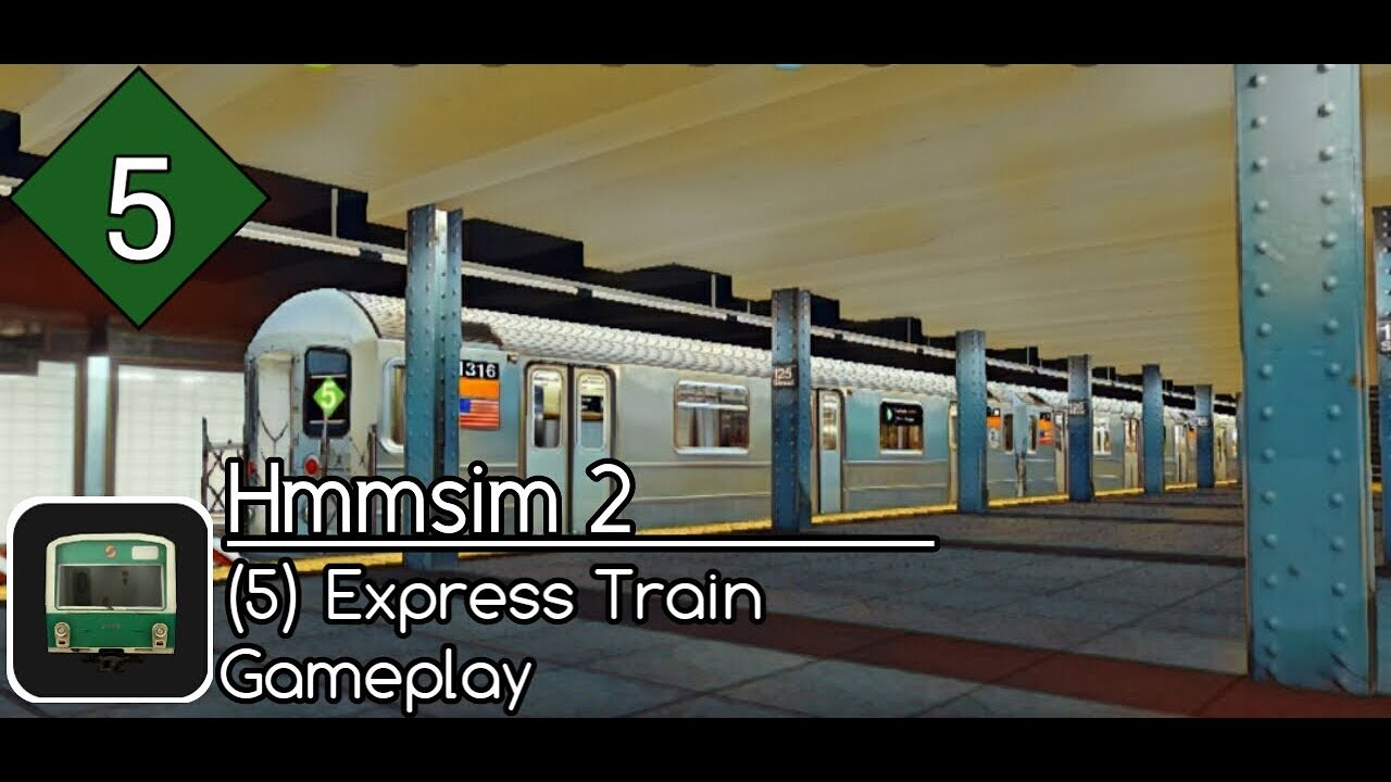 Hmmsim 2: (5) Express Train Gameplay
