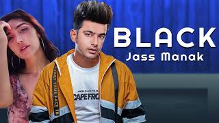 BLACK - Jass Manak ft. Swaalina | Game Changerz | New Punjabi Songs 2018