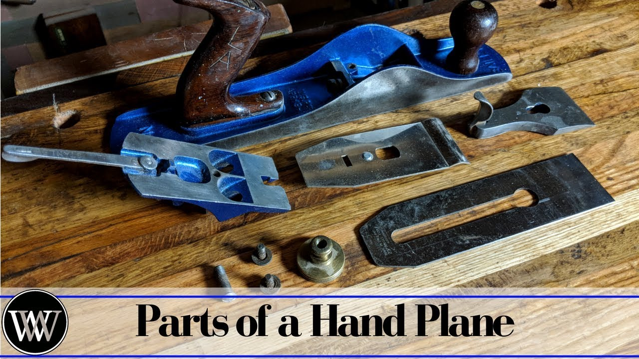 What Are The Parts Of A Hand Plane Handplanes 101 Youtube