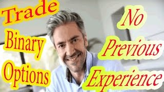 How To  Trade Binary Options Profitably With No Previous Experience -Trading Binary options