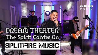 Dream Theater - The Spirit Carries On    LIVE COVER    (SPLITFIRE MUSIC)